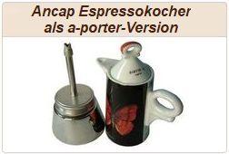 Informationen zu Ancap Espressokochern mit a-porter-Ausführung.