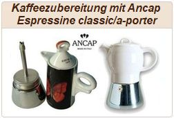Informationen zu Ancap Espressokochern Classic und mit a-porter-Ausführung.