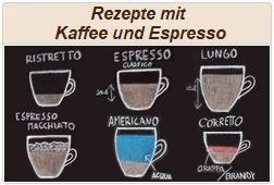 Rezepte mit Kaffee und Espresso.